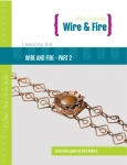 Wire and Fire Part 2